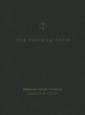 The Psalms of David: Pointed and Edited for Chanting by George H. Guest, Guest, George