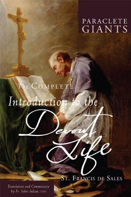 The Complete Introduction to The Devout Life (Paraclete Giants), Francis de Sales