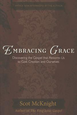 Embracing Grace: A Gospel for All of Us, McKnight, Scot