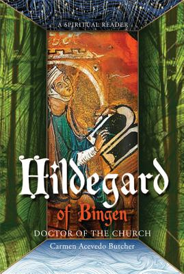 St. Hildegard of Bingen, Doctor of the Church: A Spiritual Reader, Butcher, Carmen Acevedo