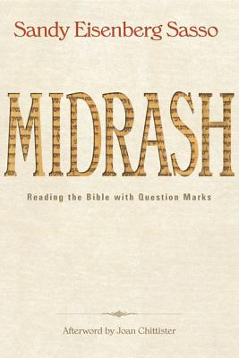 Midrash: Reading the Bible with Question Marks, Sandy Eisenberg Sasso