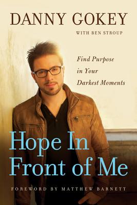 Image for Hope in Front of Me: Find Purpose in Your Darkest Moments
