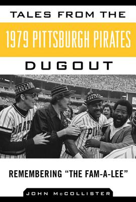Image for Tales from the 1979 Pittsburgh Pirates Dugout: Remembering ?The Fam-A-Lee? (Tales from the Team)