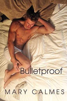Bulletproof, Calmes, Mary
