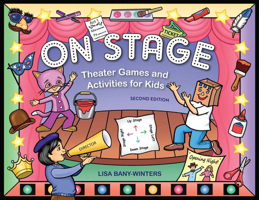 Image for On Stage: Theater Games and Activities for Kids