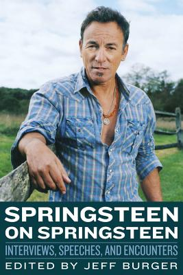 Image for Springsteen on Springsteen: Interviews, Speeches, and Encounters (Musicians in T