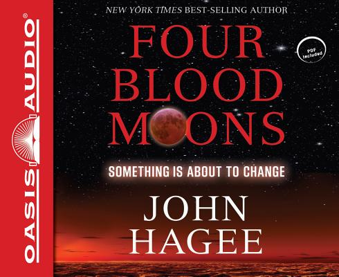 Four Blood Moons: Something Is About to Change, Hagee, John