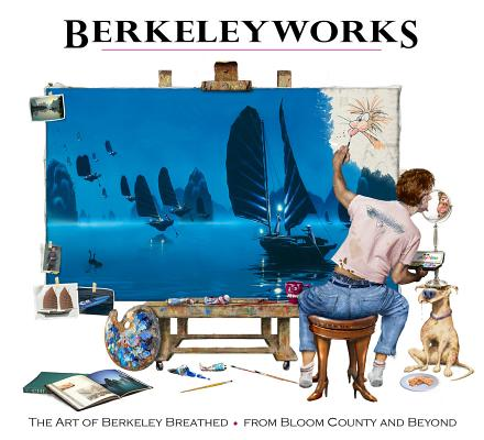 Image for Berkeleyworks: The Art of Berkeley Breathed: From Bloom County and Beyond