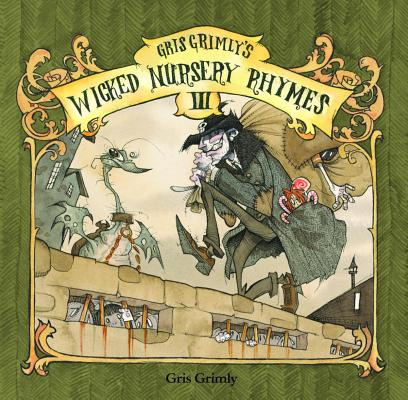 Image for GRIS GRIMLY'S WICKED NURSERY RHYMES III