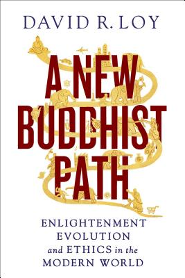 Image for A New Buddhist Path: Enlightenment, Evolution, and Ethics in the Modern World
