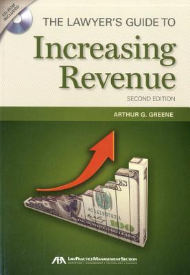 The Lawyer's Guide to Increasing Revenue, Arthur G. Greene  (Author)