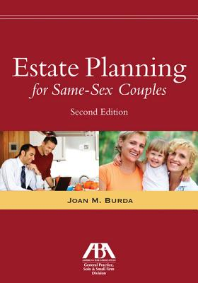 Estate Planning for Same-Sex Couples, Joan M. Burda (Author)