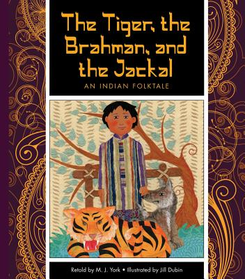 Image for The Tiger, the Brahman, and the Jackal: An Indian Folktale (Folktales from Around the World)