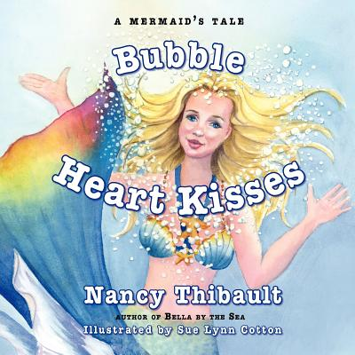 A Mermaid's Tale, Bubble Heart Kisses, Thibault, Nancy