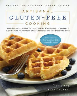 Image for Artisanal Gluten-Free Cooking  275 Great-Tasting, From-Scratch Recipes from Around the World, Perfect for Every Meal and for Anyone on a Gluten-Free Diet_and Even Those Who Aren't