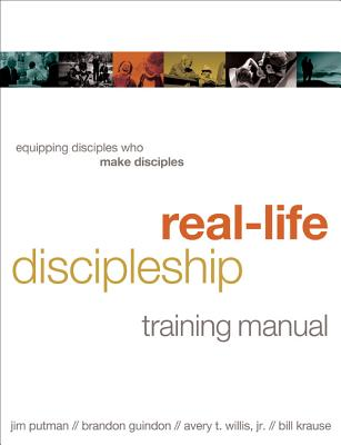 Image for Real-Life Discipleship Training Manual: Equipping Disciples Who Make Disciples
