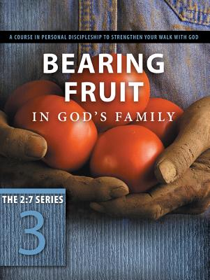 Image for Bearing Fruit in God's Family: Overflowing with Thankfulness (The 2:7 Series)