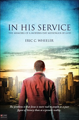 Image for In His Service : The Memoirs Of A Modern-Day Messenger Of God