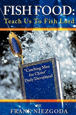 Fish Food: Teach Us To Fish Lord, Niezgoda, Frank