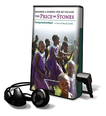 Image for The Price of Stones  Building a School for My Village [With Earbuds]