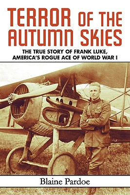 Image for Terror of the Autumn Skies: The True Story of Frank Luke, America's Rogue Ace of World War I