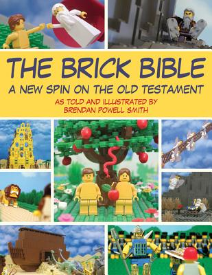 Image for The Brick Bible: A New Spin on the Old Testament (Brick Bible Presents)