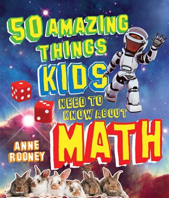 Image for 50 Amazing Things Kids Need to Know About Math