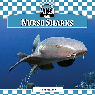 Nurse Sharks (Checkerboard Animal Library: Sharks Set I), Mathea, Heidi