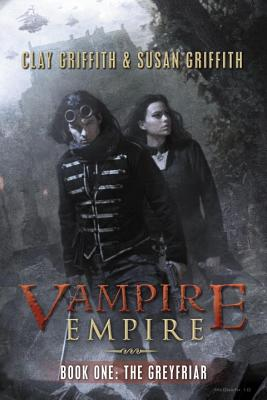 """The Greyfriar (Vampire Empire, Book 1)"", ""Susan, Clay & Griffith, Griffith, Clay, Griffith, Susan"""