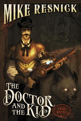 Image for The Doctor and the Kid (A Weird West Tale)