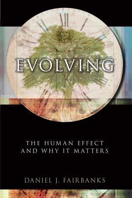 Image for Evolving: The Human Effect and Why It Matters