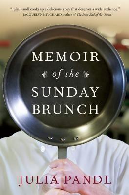 MEMOIR OF THE SUNDAY BRUNCH, PANDL, JULIA