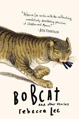 BOBCAT AND OTHER STORIES, LEE, REBECCA
