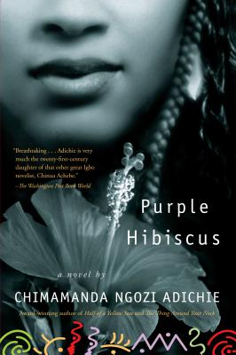 """Purple Hibiscus, """"Adichie, Chimamanda Ngozi"""""""