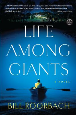Life Among Giants: A Novel, Roorbach, Bill