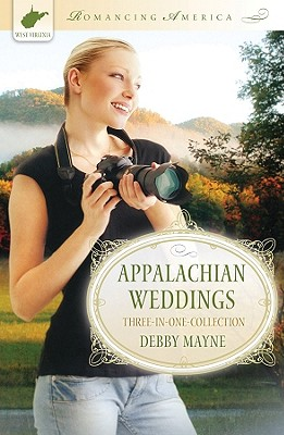 Appalachian  Weddings (Romancing America), Debby Mayne