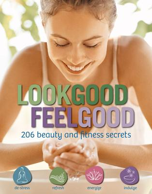 Image for Look Good, Feel Good: 206 Beauty and Fitness Secrets