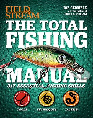 Image for The Total Fishing Manual (Field & Stream): 317 Essential Fishing Skills (Field and Stream)
