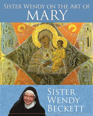 Image for Sister Wendy on the Art of Mary