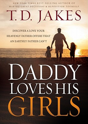 Image for Daddy Loves His Girls: Discover a Love Your Heavenly Father Offers that an Earthly Father Can't