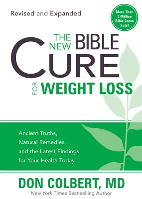 Image for The New Bible Cure for Weight Loss: Ancient Truths, Natural Remedies, and the Latest Findings for Your Health Today