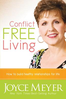Image for Conflict Free Living: How to Build Healthy Relationships for Life