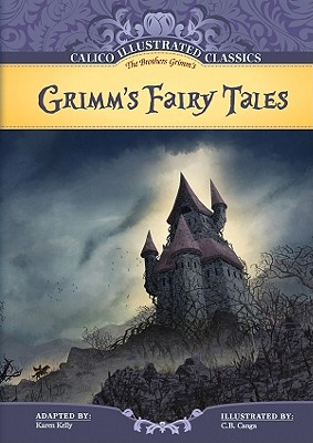 Grimm's Fairy Tales (Calico Illustrated Classics Set 3), The Brothers Grimm; Karen Kelly