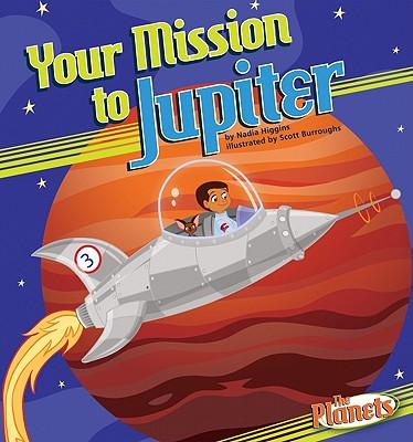 Your Mission to Jupiter (The Planets), Nadia Higgins