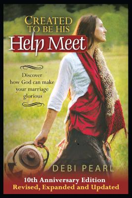 Image for Created To Be His Help Meet: 10th Anniversary Edition