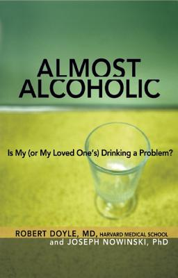 Image for Almost Alcoholic: Is My (or My Loved One's) Drinking a Problem? (The Almost Effect)