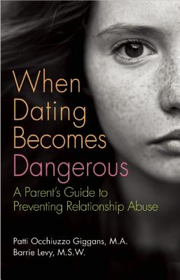 Image for When Dating Becomes Dangerous: A Parent's Guide to Preventing Relationship Abuse
