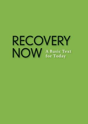 Image for Recovery Now: A Basic Text for Today