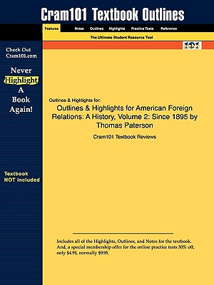 Image for Outlines & Highlights for American Foreign Relations: A History, Volume 2: Since 1895 by Thomas Paterson
