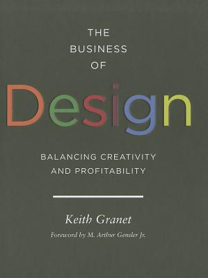 The Business of Design: Balancing Creativity and Profitability, Granet, Keith